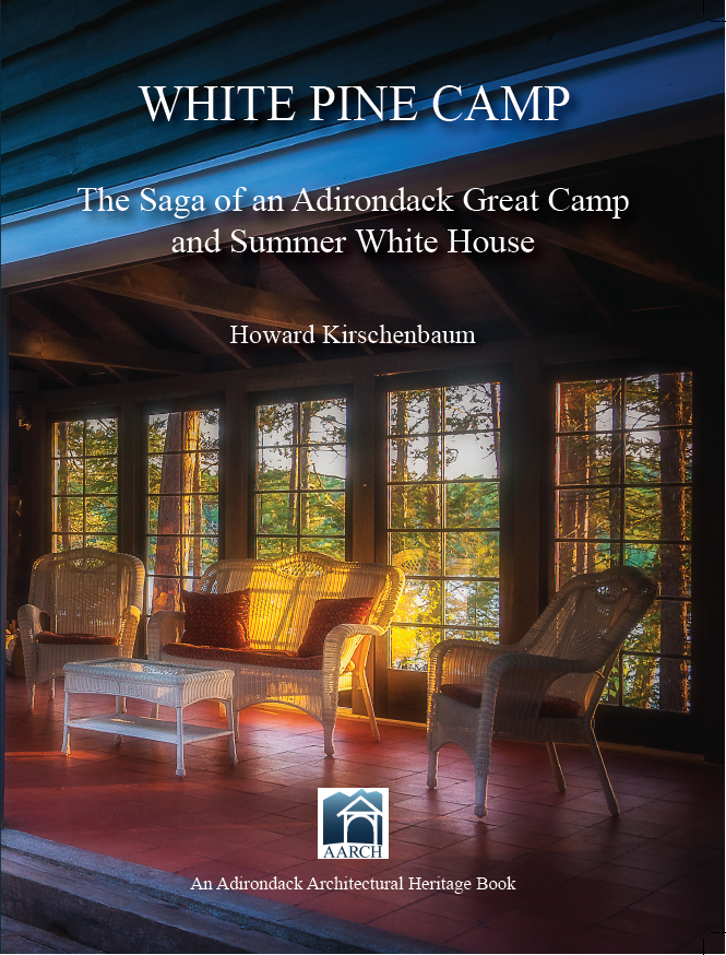 White Pine Camp: The Saga of an Adirondack Great Camp and Summer White House